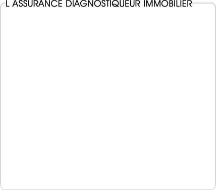 assurance diagnostiqueur immobilier